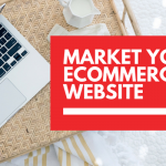 how to market your ecommerce website?